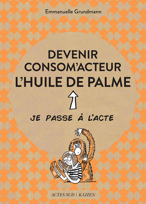 Devenir consom'acteur : l'huile de palme