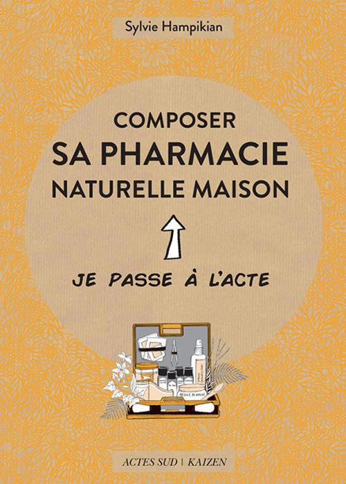 Composer sa pharmacie naturelle maison