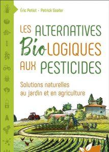 LES ALTERNATIVES BIOLOGIQUES AUX PESTICIDES